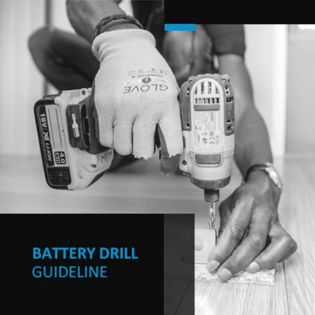 Battery Drill Guideline